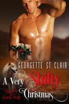 A Very Shifty Christmas - Shifters of Silver Peak, #3 eBook by Georgette St. Clair