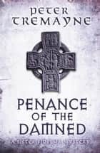 Penance of the Damned (Sister Fidelma Mysteries Book 27) ebook by Peter Tremayne