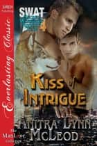 Kiss of Intrigue ebook by Anitra Lynn McLeod