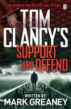 Tom Clancy's Support and Defend ebook by