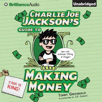 Charlie Joe Jackson's Guide to Making Money - Cash Is King audiobook by Tommy Greenwald