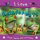 I Love Rainforests ebook by Miles Kelly