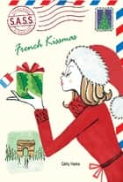 French Kissmas ebook by Cathy Hapka