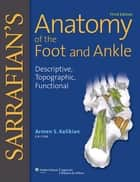 Sarrafian's Anatomy of the Foot and Ankle ebook by Armen S Kelikian