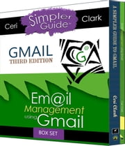Gmail Account Box Set: (Two books in one. A Simpler Guide to Gmail & Email Management using Gmail) - Simpler Guides ebook by Ceri Clark