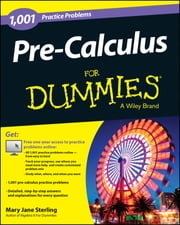 Pre-Calculus: 1,001 Practice Problems For Dummies (+ Free Online Practice) ebook by Mary Jane Sterling