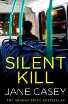 Silent Kill (Maeve Kerrigan) ebook by Jane Casey