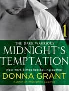 Midnight's Temptation: Part 1 - The Dark Warriors ebook by Donna Grant