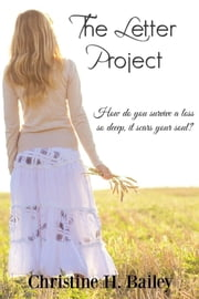 The Letter Project ebook by Christine H. Bailey