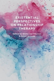 Existential Perspectives on Relationship Therapy ebook by Professor Emmy van Deurzen,Susan Iacovou