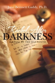 Rachel, After the Darkness - A Novel of the Old South ebook by Jane Bennett Gaddy, Ph.D.