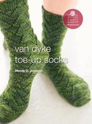 Van Dyke Socks - E-Pattern from Socks from the Toe Up ebook by Wendy D. Johnson