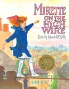 Mirette on the High Wire ebook by Emily Arnold McCully, Emily Arnold McCully