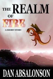 The Realm of Fire ebook by Dan Absalonson