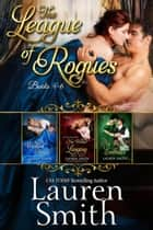 The League of Rogues: Books 4-6 - The League of Rogues Collection, #2 ebook by Lauren Smith