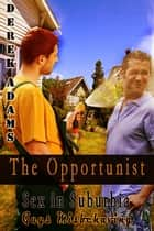 The Opportunist - Book 4 ebook by Derek Adams