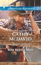Her Rodeo Man ebook by Cathy McDavid