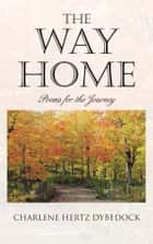 The Way Home ebook by Charlene Hertz Dybedock