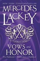Vows and Honor - A Valdemar Omnibus ebook by Mercedes Lackey