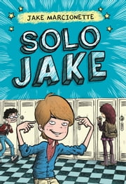 Solo Jake (Solo Jake 1) ebook by Jake Marcionette