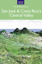 San José & Costa Rica's Central Valley ebook by Bruce  Conord