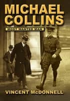Michael Collins ebook by Vincent McDonnell