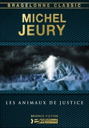 Les Animaux de justice ebook by Michel Jeury