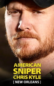 American Sniper Chris Kyle: New Orleans ebook by Tim Higgins
