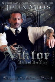 Viktor: Heart of Her King - Kings of the Blood, #1 ebook by Julia Mills
