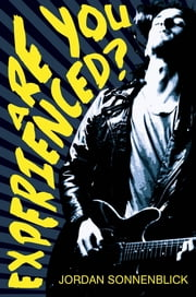 Are You Experienced? ebook by Jordan Sonnenblick