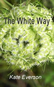 The White Way ebook by Kate Everson