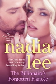 The Billionaire's Forgotten Fiancée (The Pryce Family Book 4) ebook by Nadia Lee