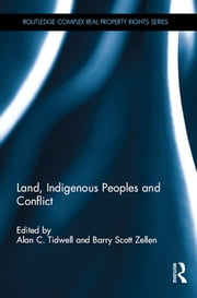 Land, Indigenous Peoples and Conflict ebook by Alan C. Tidwell,Barry Scott Zellen