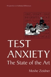 Test Anxiety - The State of the Art ebook by Moshe Zeidner