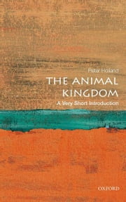 The Animal Kingdom: A Very Short Introduction ebook by Peter Holland