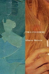 Two Friends ebook by Alberto Moravia