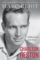 Charlton Heston eBook por Hollywood's Last Icon