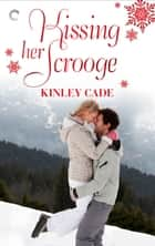 Kissing Her Scrooge ebook by Kinley Cade