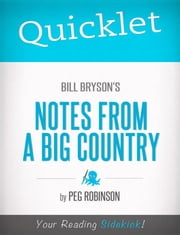 Quicklet on Bill Bryson's Notes from a Big Country ebook by Peg Robinson