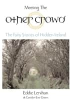 Meeting the Other Crowd ebook by Eddie Lenihan,Carolyn Eve Green