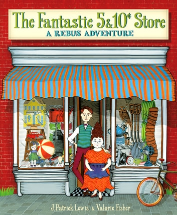 The Fantastic 5 & 10 Cent Store - A Rebus Adventure ebook by J. Patrick Lewis