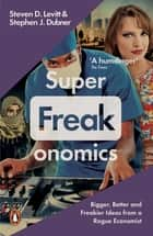 Superfreakonomics - Global Cooling, Patriotic Prostitutes and Why Suicide Bombers Should Buy Life Insurance ebook by Steven D. Levitt, Stephen J. Dubner
