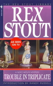Trouble in Triplicate ebook by Rex Stout