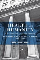 Health and Humanity ebook by Karen Kruse Thomas