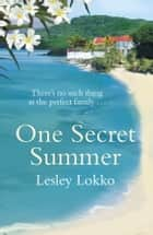 One Secret Summer ebook by Lesley Lokko