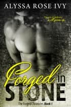 Forged in Stone (The Forged Chronicles #1) ebook by