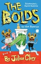 The Bolds to the Rescue ebook by Julian Clary, David Roberts