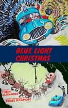 Blue Light Christmas ebook by Tobey Alexander