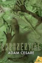 Exponential ebook by Adam Cesare