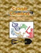 Crash Combat ebook by Phil West